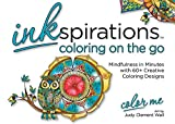 Inkspirations Coloring On the Go: Mindfulness in Minutes with 60+ Creative Coloring Designs