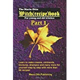 """The Mario Otto Witch recipe book - PART 1: For young and old witchesvon """"Mario Otto"""""""