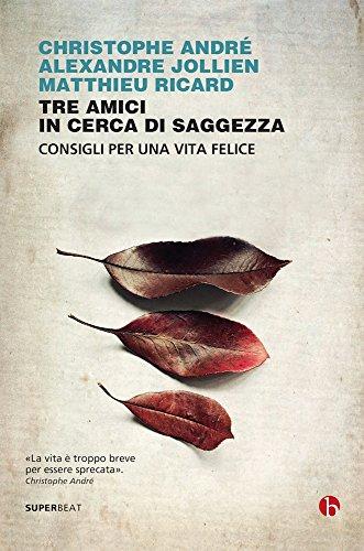 tre-amici-in-cerca-di-saggezza-consigli-per-una-vita-felice-italian-edition