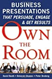 img - for Own the Room: Business Presentations that Persuade, Engage, and Get Results book / textbook / text book