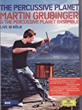 Martin Grubinger - The Percussive Planet