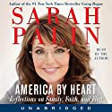 America by Heart: Reflections on Family, Faith, and Flag (       UNABRIDGED) by Sarah Palin Narrated by Sarah Palin