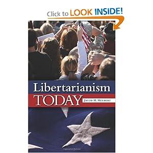 Libertarianism Today Jacob H. Huebert