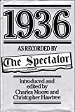 """1936 as Recorded by """"The Spectator"""" (0718126726) by Moore, Charles"""