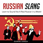 Russian Slang: Learn to Sound Like a Real Russian in a Week! | Dorian Ivanov