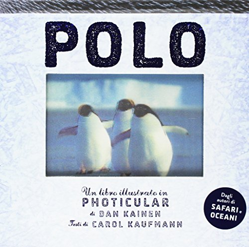 Polo. Un libro illustrato in Photicular®. Ediz. illustrata