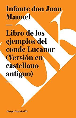Libro de los ejemplos del conde Lucanor (Version en castellano antiguo) (Narrativa)  [Manuel, Infante don Juan] (Tapa Blanda)
