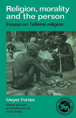 religion morality and the person essays on tallensi religion 1987 religion, morality and the person: essays on tallensi religion cambridge : cam- bridge university press geschiere, peter 1997 the modernity of witchcraft: politics and the occult in postcolonial africa trans peter geschiere and janet roitman charlottesville: university of virginia press giddens, anthony 1991.
