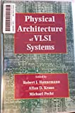 img - for Physical Architecture of Vlsi Systems book / textbook / text book