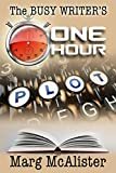 The Busy Writer's One Hour Plot (English Edition)