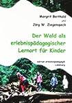 Der Wald als erlebnisp�dagogischer Le...