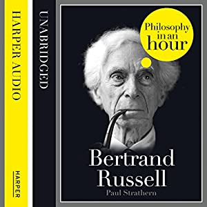 Bertrand Russell: Philosophy in an Hour | [Paul Strathern]