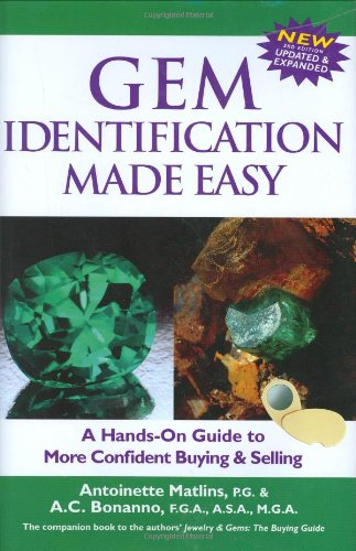 Gem Identification Made Easy, Third Edition: A Hands-On Guide to More Confident Buying & Selling, Antoinette Matlins; A. C. Bonanno