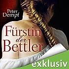 Fürstin der Bettler (       ungekürzt) von Peter Dempf Gesprochen von: Solveig Jeschke