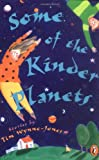 Some of the Kinder Planets: Stories (0140380698) by Tim Wynne-Jones