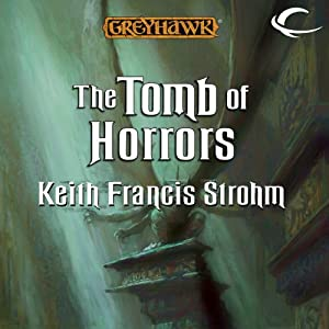 The Tomb of Horrors: Dungeons & Dragons: Greyhawk, Book 6 | [Keith Francis Strohm]