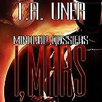 I, Mars: Mindcop Dossiers: Book 2 | T.A. Uner