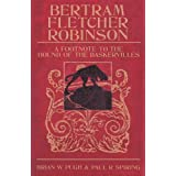 Bertram Fletcher Robinson: A Footnote to the Hound of the Baskervillesby Paul Spiring