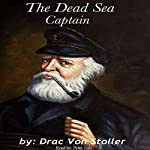 The Dead Sea Captain | Drac Von Stoller
