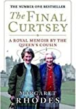 Margaret Rhodes The Final Curtsey A Royal Memoir by the Queen's Cousin
