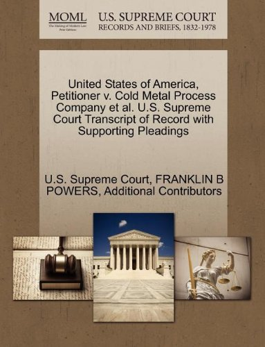 United States of America, Petitioner v. Cold Metal Process Company et al. U.S. Supreme Court Transcript of Record with Supporting Pleadings