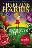 Dead Ever After (Sookie Stackhouse Novels) Charlaine Harris
