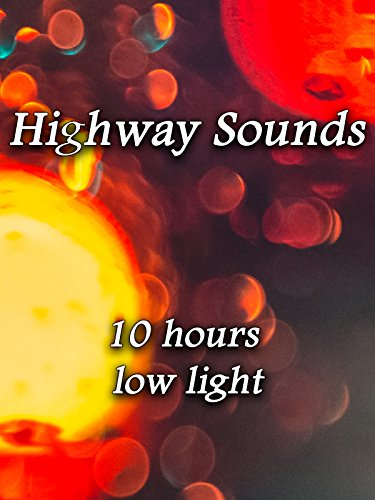 Highway sounds 10 hours low light