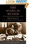 The Scholar Denied: W. E. B. Du Bois...