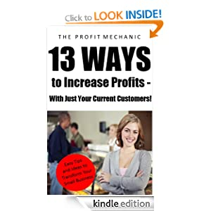 13 Ways to Increase Your Profits - With Just Your Current Customers! Kate Marsden