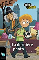 La derni�re photo: une histoire pour les enfants de 10 � 13 ans (R�cits Express t. 12)