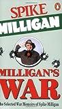 Milligan's War: The Selected War Memoirs of Spike Milligan. Original Editor, Jack Hobbs (0140110828) by Milligan, Spike