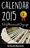 Calendar 2015: Daily Planner and Organizer (US Calendar)