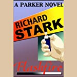 Flashfire: A Parker Novel (       UNABRIDGED) by Richard Stark Narrated by Michael Kramer