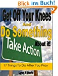 Get Off Your Knees And Do Something:...