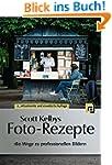 Scott Kelbys Foto-Rezepte 1: 180 Wege...