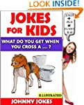 Jokes for Kids: What do you get when...