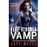 Blue-Blooded Vamp (Sabina Kane, Book 5) ~ Jaye Wells