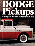 Dodge Pickups: History and Restoration Guide, 1918-1971