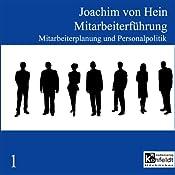 Mitarbeiterplanung und Personalpolitik (Mitarbeiterführung 1) | Joachim von Hein