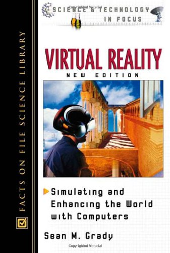 Virtual Reality: Simulating and Enhancing the World With Computers (Science and Technology in Focus)