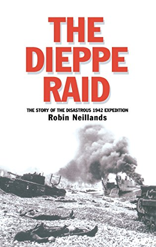 The Dieppe Raid: The Story of the Disastrous 1942 Expedition (Twentieth-Century Battles)