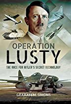 Operation Lusty: The Race For Hitler's Secret Technology