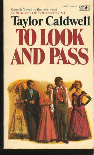 TO LOOK AND PASS (Fawcett Gold Medal Book, P2772), Taylor Caldwell