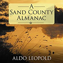 A Sand County Almanac Audiobook by Aldo Leopold Narrated by Mike Chamberlain
