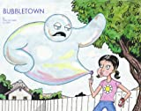 img - for BUBBLETOWN (THE BUBBLETOWN CHRONICLES Book 1) book / textbook / text book