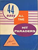 img - for 44 Easy All Time Hit Paraders (Easy Piano with Lyrics) book / textbook / text book