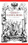 German Classical Drama: Theatre, Humanity and Nation 1750-1870 (0521428289) by F. J. Lamport