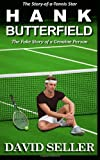 img - for Hank Butterfield: The Story of a Tennis Star book / textbook / text book