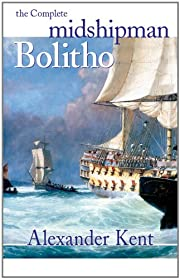 The Complete Midshipman Bolitho (The Bolitho Novels Book 1)
