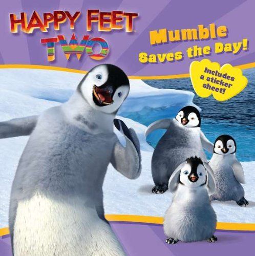 Happy Feet Two: Mumble Saves the Day! (Happy Feet 2)